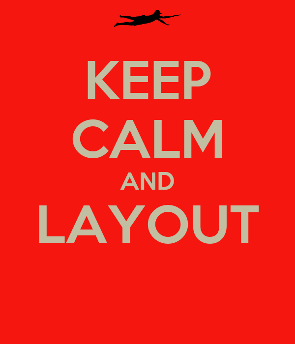 KEEP CALM AND LAYOUT