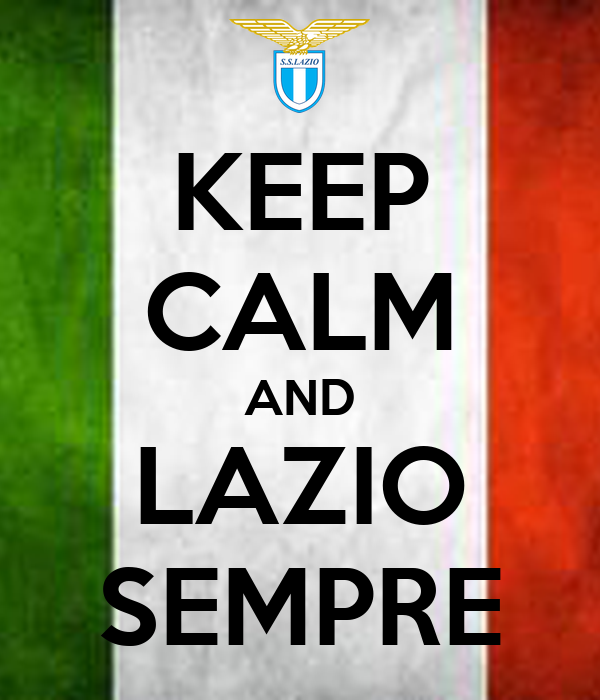 KEEP CALM AND LAZIO SEMPRE