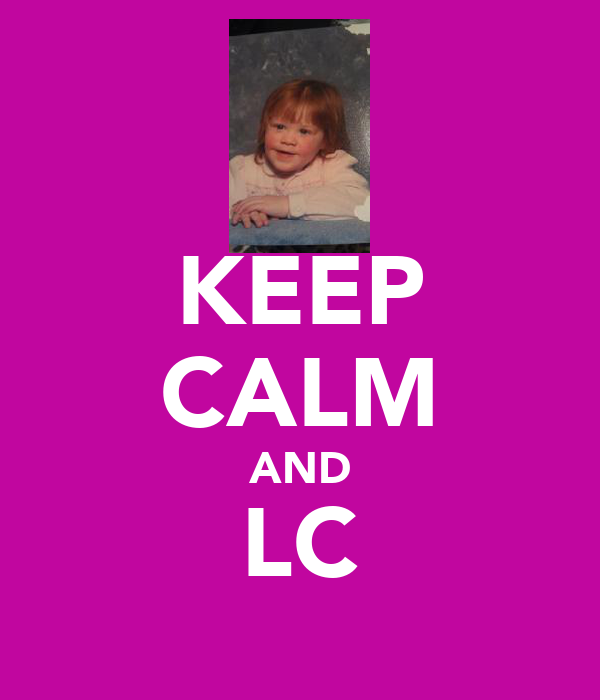 KEEP CALM AND LC