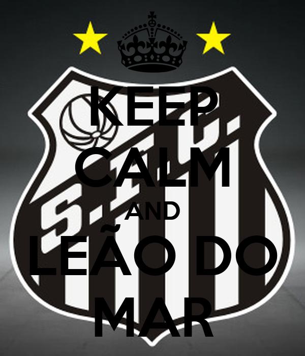 KEEP CALM AND LEÃO DO MAR