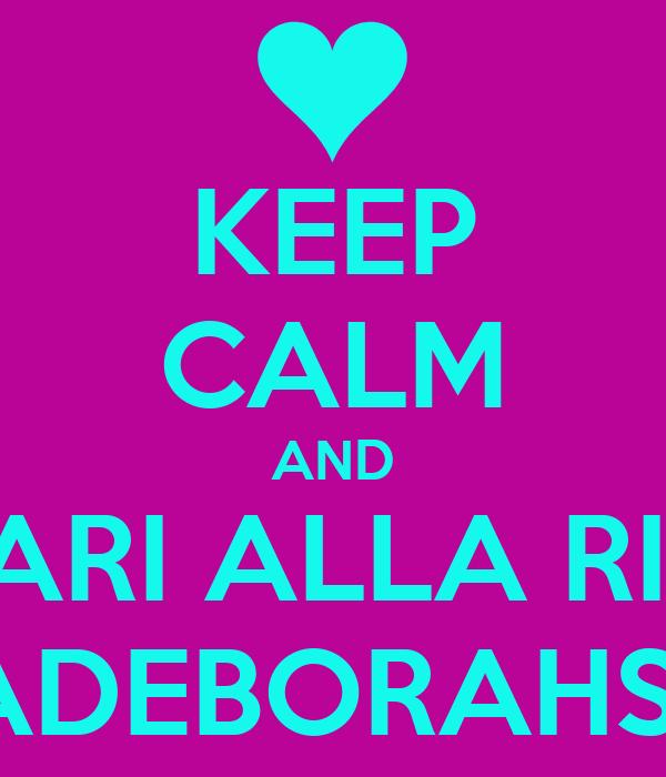 KEEP CALM AND LE COMARI ALLA RISCOSSA #ALEXIADEBORAHSERENA#