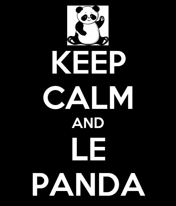 KEEP CALM AND LE PANDA