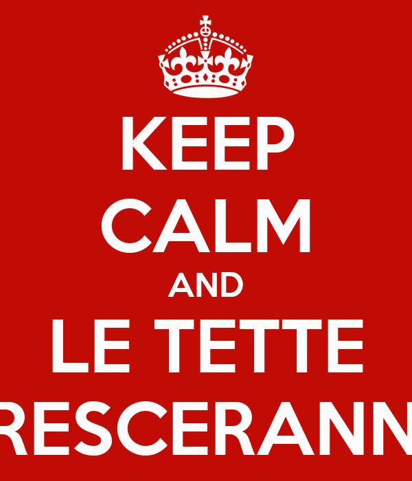 KEEP CALM AND LE TETTE CRESCERANNO