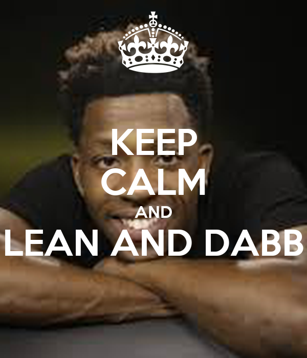 KEEP CALM AND LEAN AND DABB