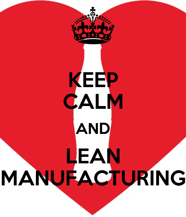 KEEP CALM AND LEAN MANUFACTURING