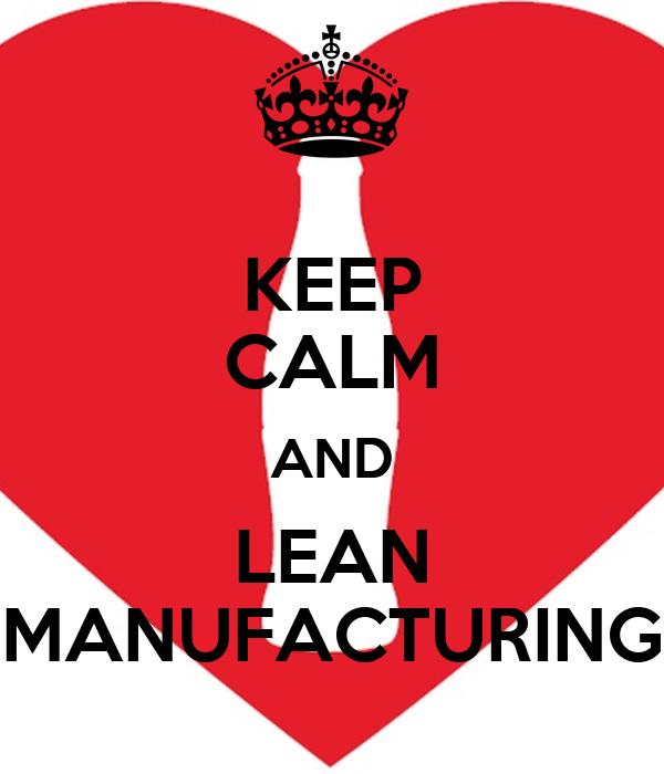 KEEP CALM AND LEAN MANUFACTURING