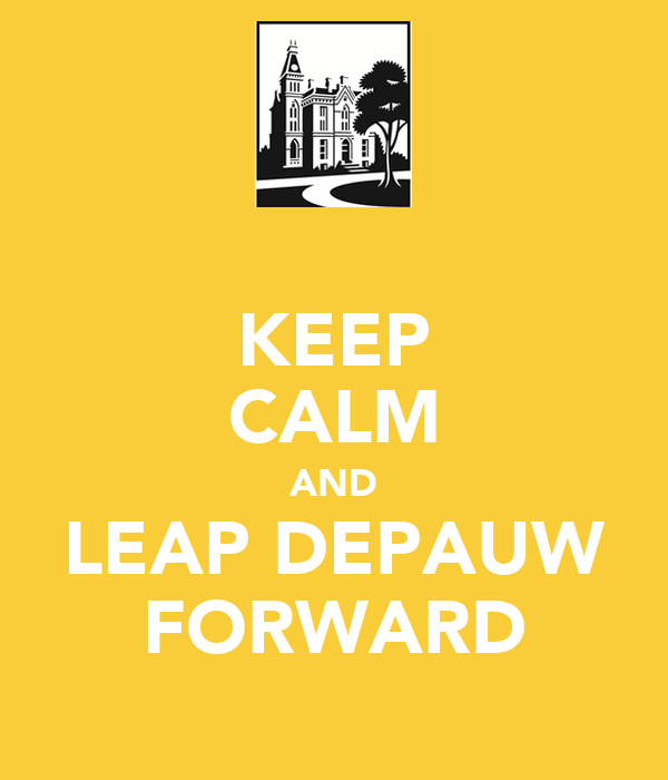 KEEP CALM AND LEAP DEPAUW FORWARD