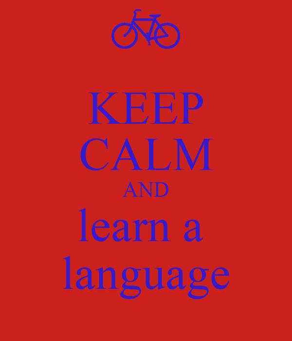 KEEP CALM AND learn a  language