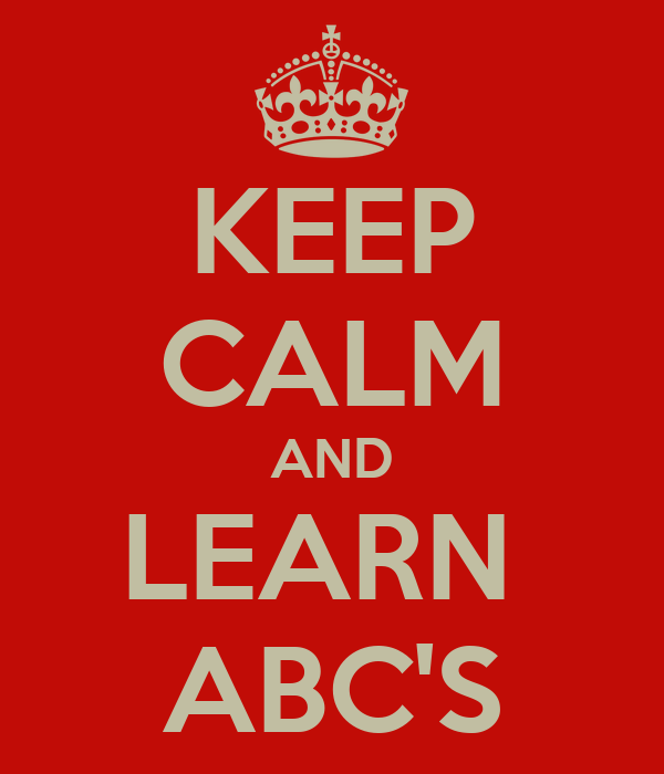 KEEP CALM AND LEARN  ABC'S