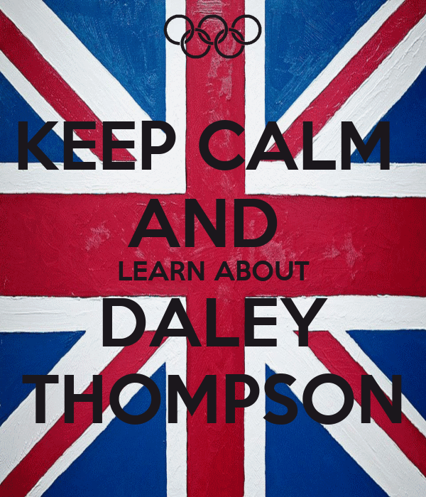KEEP CALM  AND  LEARN ABOUT DALEY THOMPSON