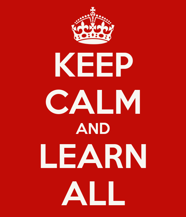 KEEP CALM AND LEARN ALL