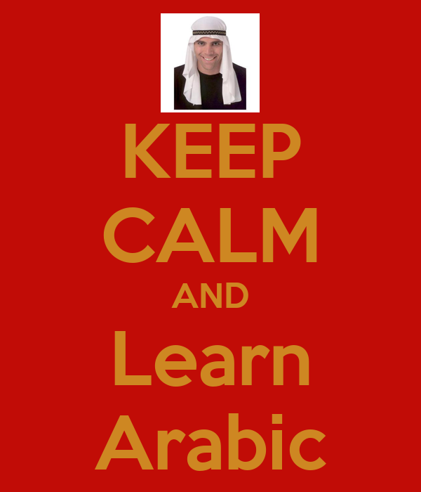 KEEP CALM AND Learn Arabic