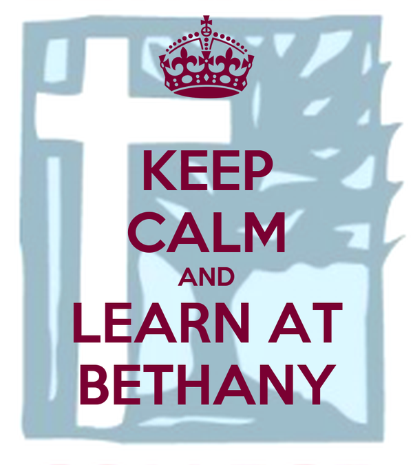 KEEP CALM AND LEARN AT BETHANY