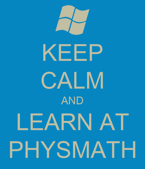 KEEP CALM AND LEARN AT PHYSMATH
