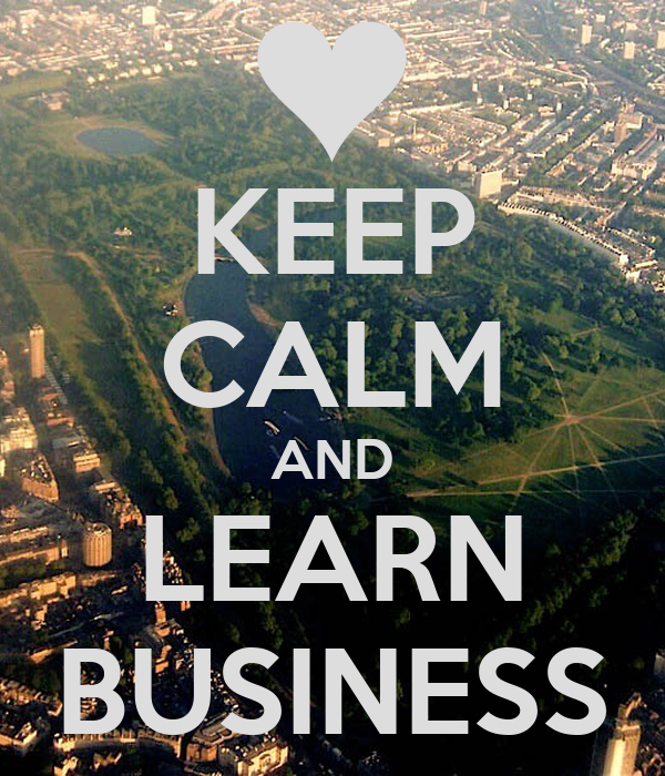 KEEP CALM AND LEARN BUSINESS