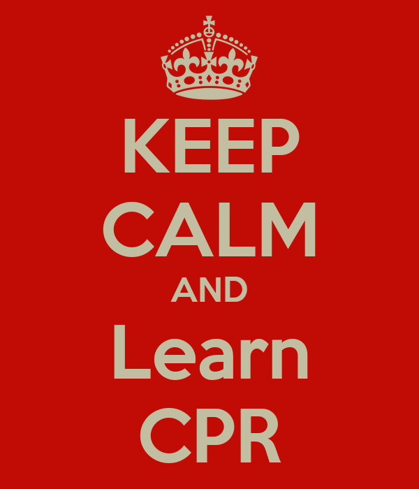 KEEP CALM AND Learn CPR