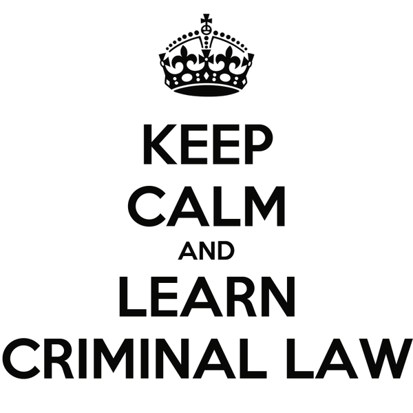 KEEP CALM AND LEARN CRIMINAL LAW
