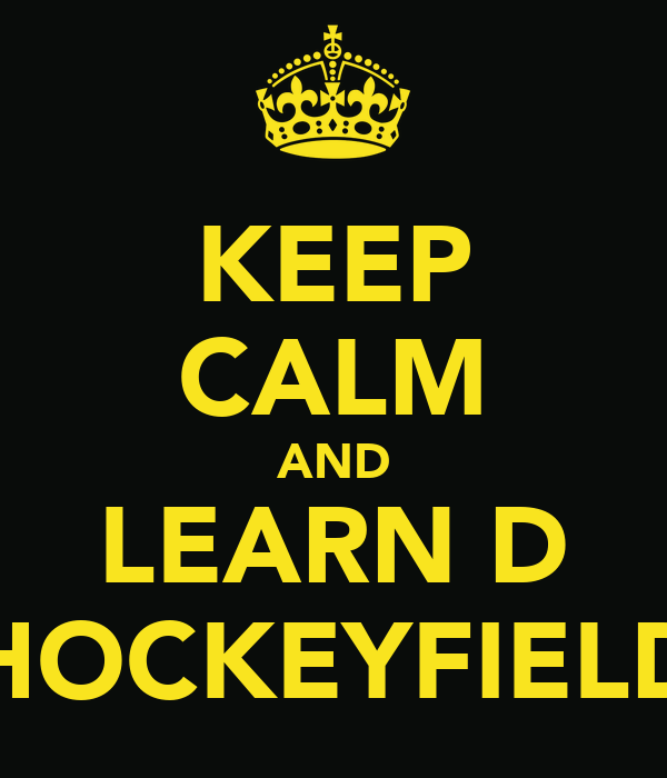 KEEP CALM AND LEARN D HOCKEYFIELD