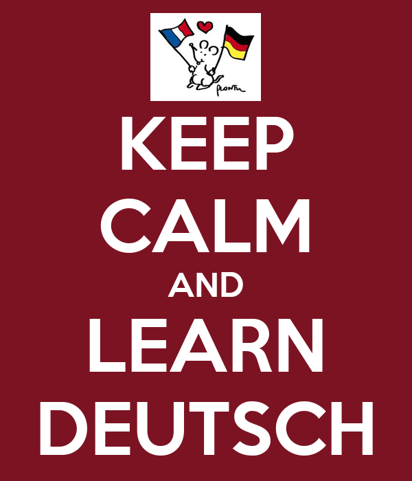 KEEP CALM AND LEARN DEUTSCH