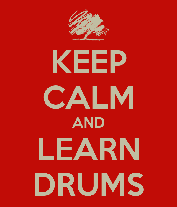 KEEP CALM AND LEARN DRUMS