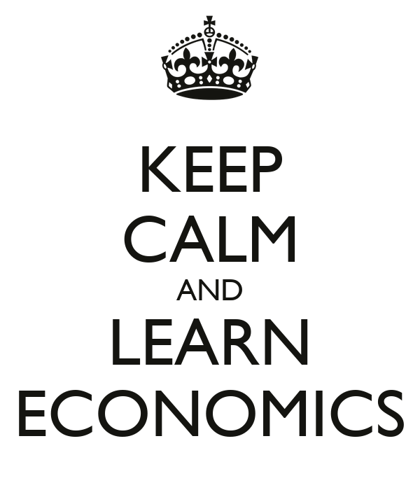 KEEP CALM AND LEARN ECONOMICS