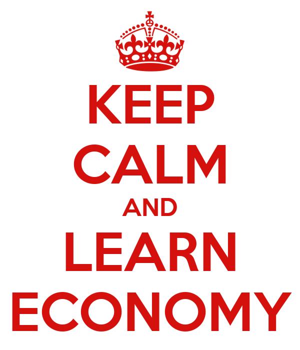 KEEP CALM AND LEARN ECONOMY