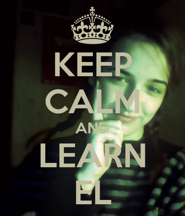 KEEP CALM AND LEARN EL