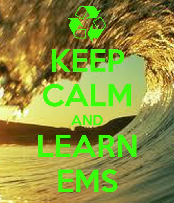 KEEP CALM AND LEARN EMS