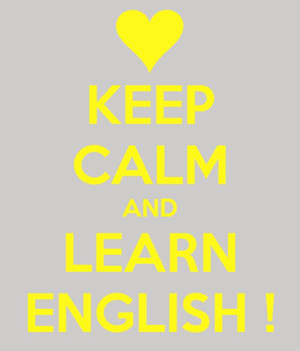 KEEP CALM AND LEARN ENGLISH !