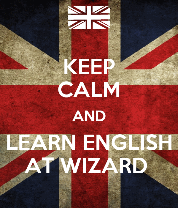 KEEP CALM AND LEARN ENGLISH AT WIZARD