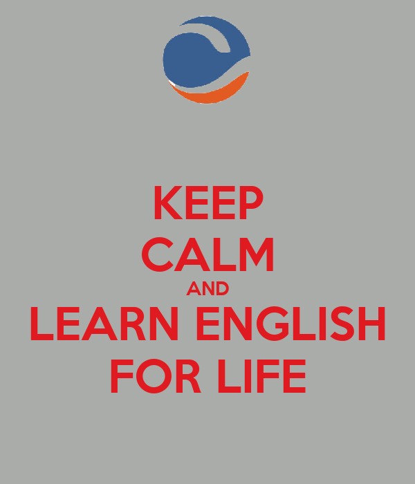 KEEP CALM AND LEARN ENGLISH FOR LIFE