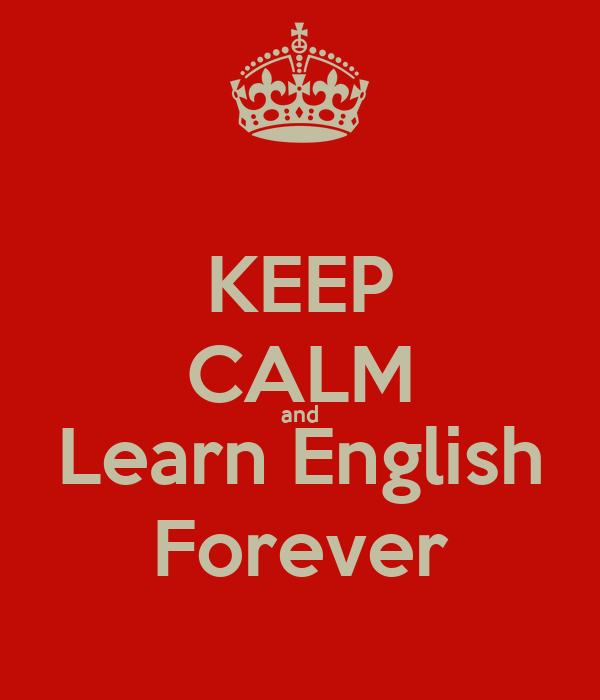 KEEP CALM and Learn English Forever