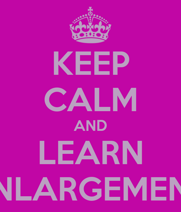 KEEP CALM AND LEARN ENLARGEMENT