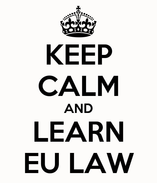 KEEP CALM AND LEARN EU LAW