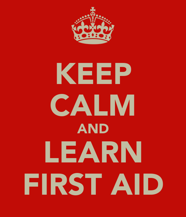 KEEP CALM AND LEARN FIRST AID