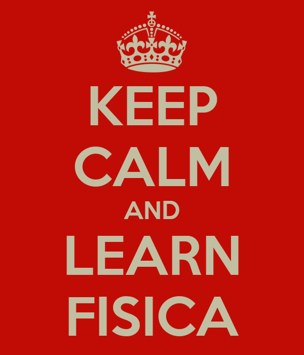KEEP CALM AND LEARN FISICA