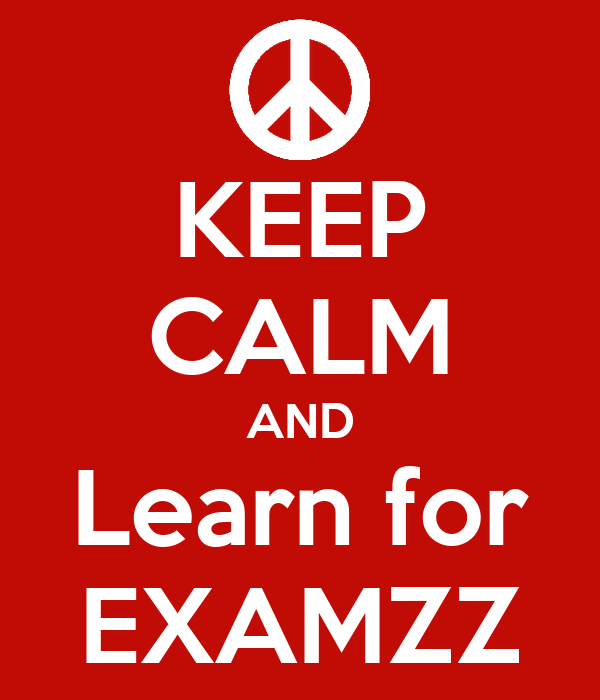 KEEP CALM AND Learn for EXAMZZ