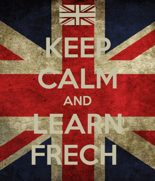KEEP CALM AND LEARN FRECH
