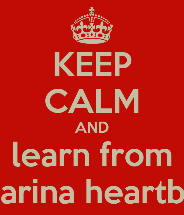 KEEP CALM AND learn from Katarina heartbeat
