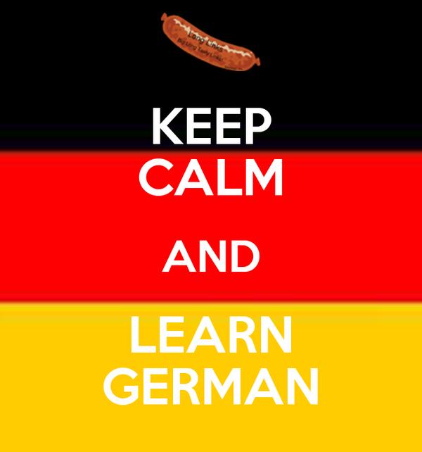 KEEP CALM AND LEARN GERMAN
