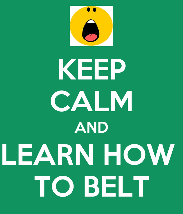 KEEP CALM AND LEARN HOW  TO BELT