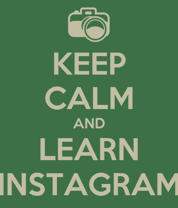 KEEP CALM AND LEARN INSTAGRAM