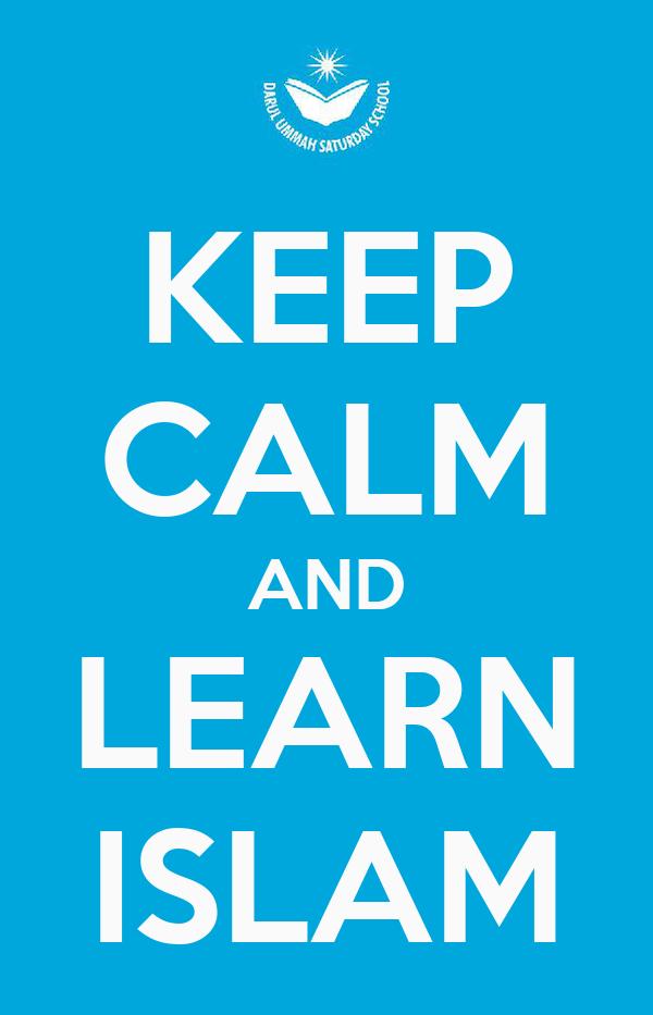 KEEP CALM AND LEARN ISLAM