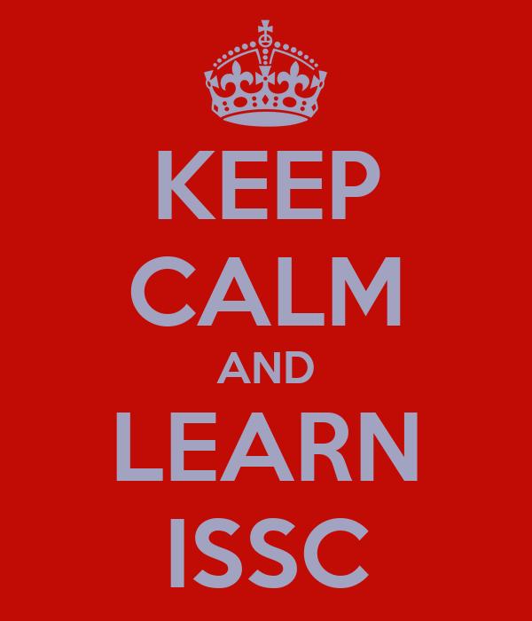 KEEP CALM AND LEARN ISSC