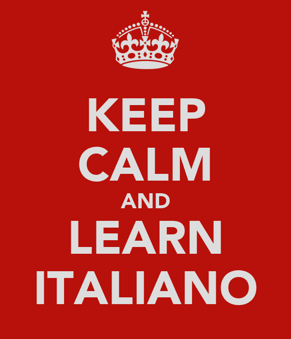 KEEP CALM AND LEARN ITALIANO