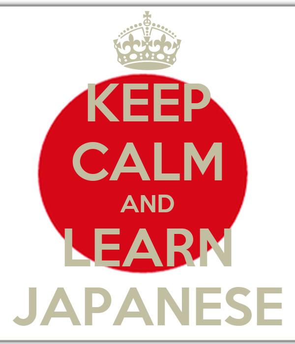 KEEP CALM AND LEARN JAPANESE