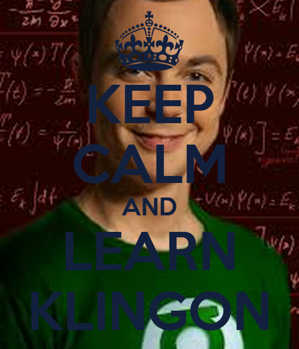 KEEP CALM AND LEARN KLINGON