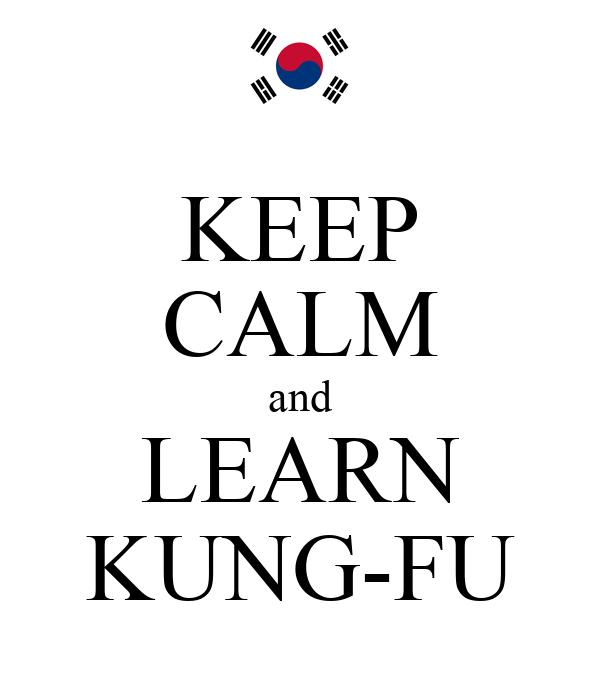 KEEP CALM and LEARN KUNG-FU