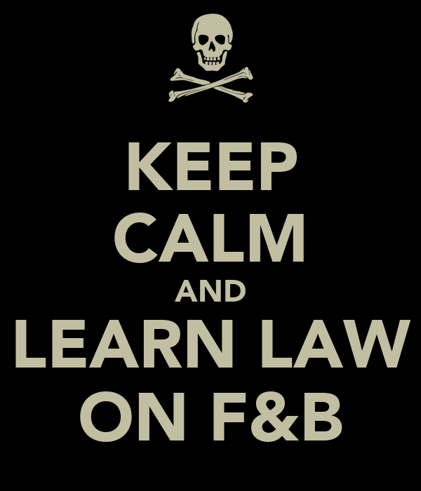 KEEP CALM AND LEARN LAW ON F&B