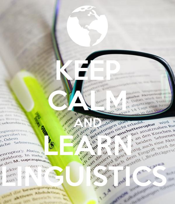 KEEP CALM AND LEARN LINGUISTICS